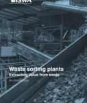 "ISWA – ""Waste Sorting Plants: Extracting Value from Waste"""