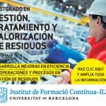 El Instituto de Formación Continua de la Universitat de Barcelona (IL3-UB) impartirá el Postgrado en Gestión, Tratamiento y Valorización de Residuos