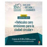 """El FORO DE LAS CIUDADES DE MADRID- Laboratorio sobre """"Vehículos cero emisiones para la ciudad circular"""""""
